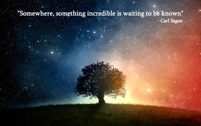 Carl Sagan - somewhere something incredible waiting