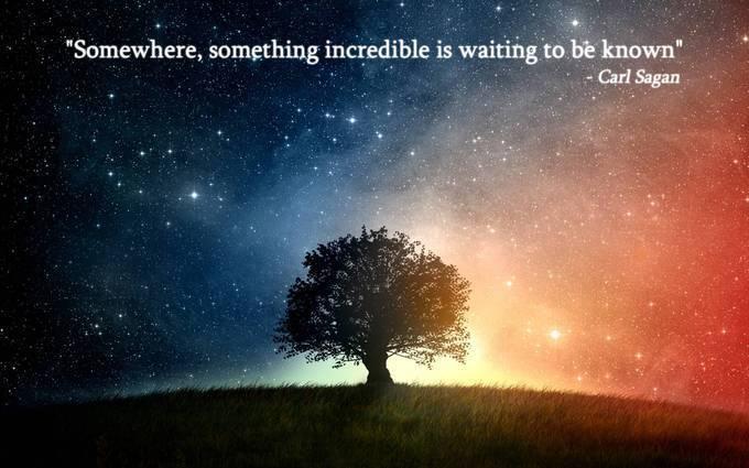 Carl Sagan - somewhere something incredible waiting